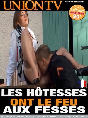 Les hôtesses ont le feu aux fesses