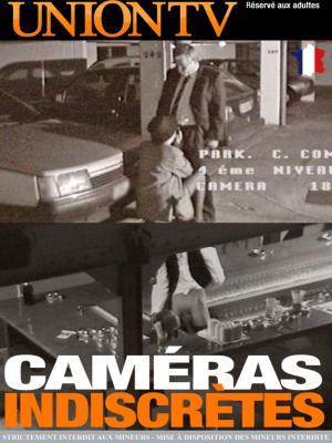 Caméras Indiscrètes