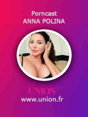 Podcast Porno d'Anna Polina